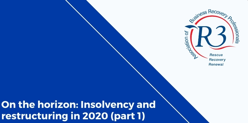On the horizon: Insolvency and restructuring in 2020 (part 1)